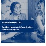 FORMAÇÃO EXECUTIVA Gestão e Liderança de Organizações Sociais e Paroquiais